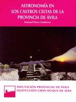 Astronomia en los Castros Celtas de La Provincia de Ávila