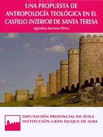 Una propuesta de Antropología Teológica en el Castillo Interior de Santa Teresa