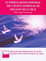La espiritualidad esponsal del cántico espiritual de San Juan de la Cruz