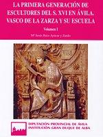 La primera generación de escultores del siglo XVI en Ávila. Vasco de la Zarza y su escuela